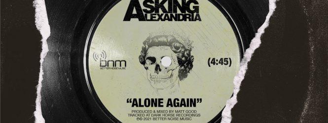 "Asking Alexandria ""Alone Again"" Lyric Video"