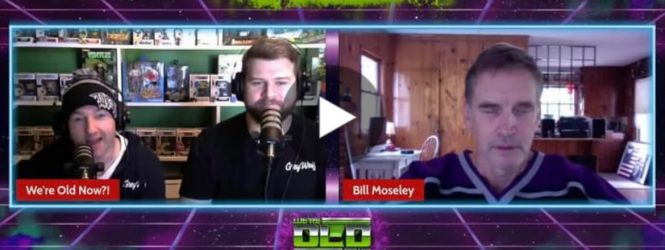 Bill Moseley on the We're Old Now?! Podcast