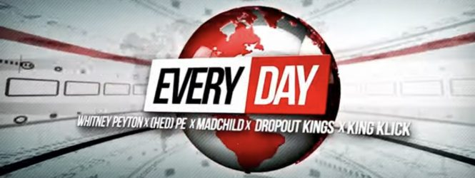 Everyday – Whitney Peyton, (HED) P.E., Madchild, King Klick, and Dropout Kings (Music Video)